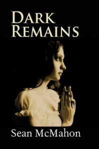 Dark Remains by Sean McMahon